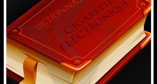 dictionnaire de la cigarette electronique